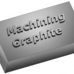 Machining Graphite